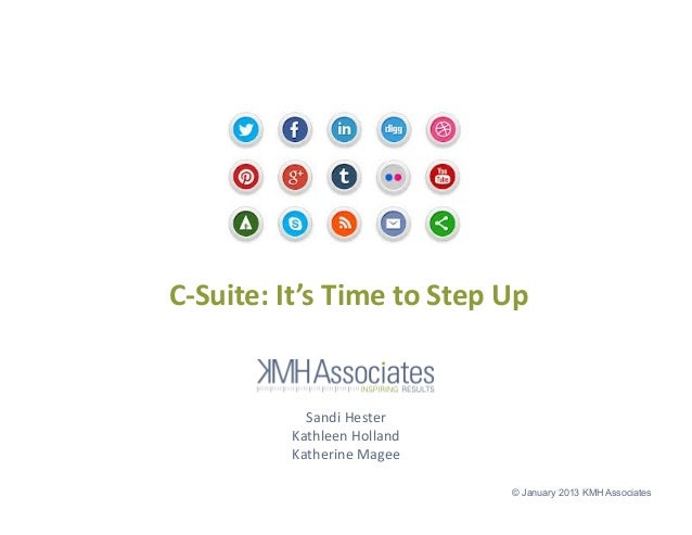 C-‐Suite: It's Time to Step Up                     Sandi Hester                  Kathleen Holland  ...