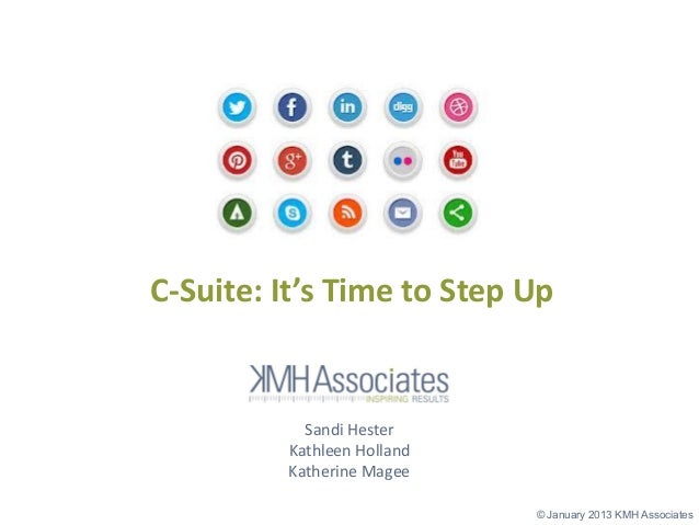 C-Suite:  It's  Time  to  Step  Up                Sandi Hester            Kathleen Holland            Katherine Magee     ...