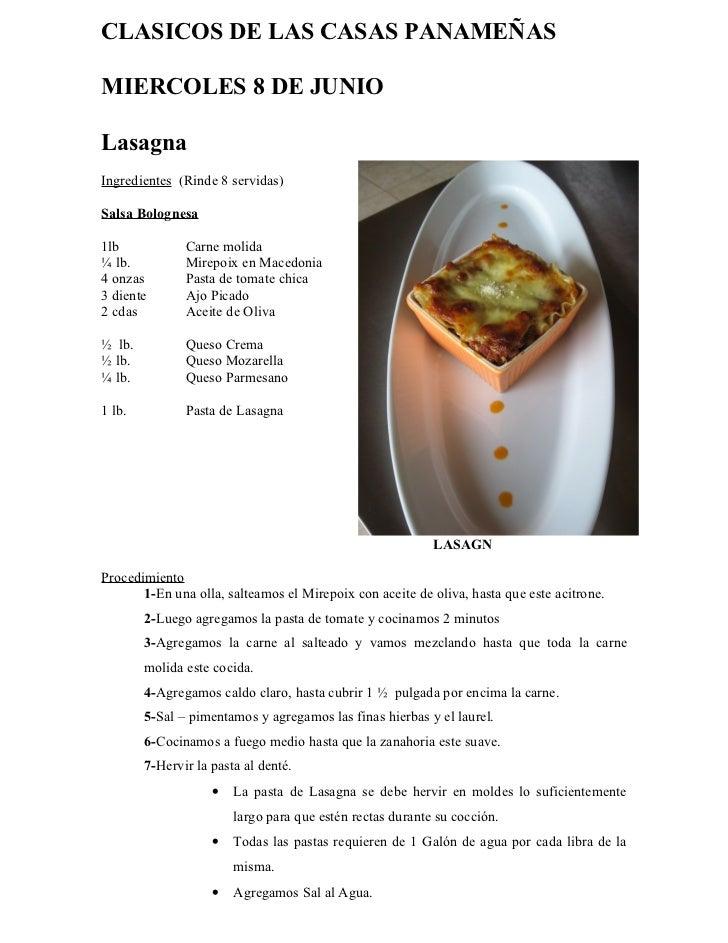 CLASICOS DE LAS CASAS PANAMEÑASMIERCOLES 8 DE JUNIOLasagnaIngredientes (Rinde 8 servidas)Salsa Bolognesa1lb            Car...