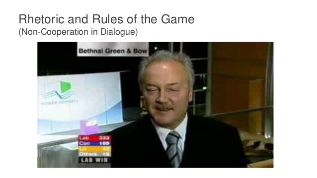 Rhetoric and Rules of the Game (Non-Cooperation in Dialogue) • Rules of the game in terms of discourse obligations • Codin...