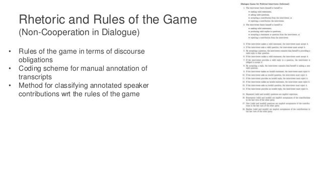 Rhetoric and Rules of the Game (Non-Cooperation in Dialogue) Dialogue Act Initiating Responsive Init-Inform Init-InfoReq R...