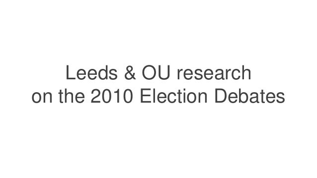 Univ. Leeds prior research into public response to the televised 2010 Election Debates