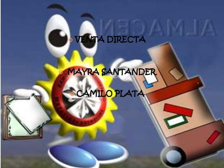 VENTA DIRECTA<br />MAYRA SANTANDER <br />CAMILO PLATA <br />
