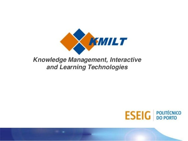 KMILTKnowledge Management, Interactive   and Learning Technologies