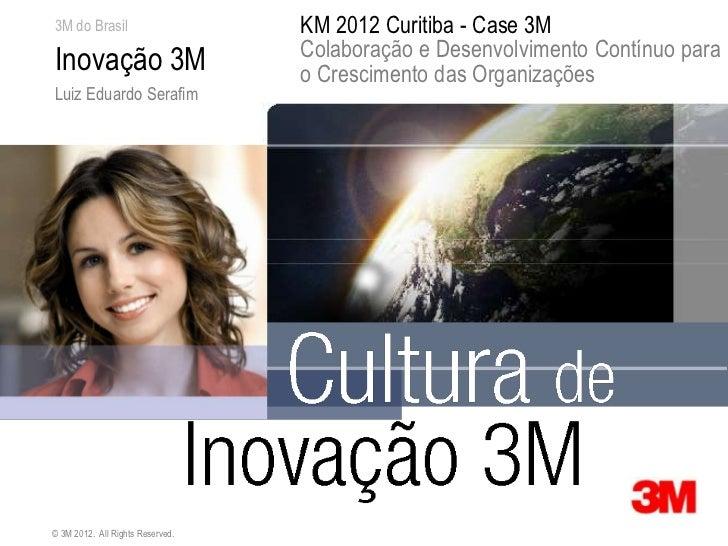 3M do Brasil                      KM 2012 Curitiba - Case 3M                                  Colaboração e Desenvolviment...