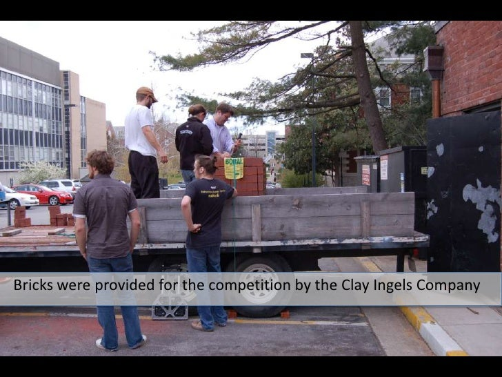 Bricks were provided for the competition by the Clay Ingels Company