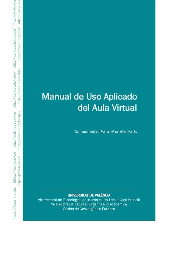 Manual dde UUso AAplicado del AAula VVirtual UNIVERSITAT DDE VVALÈNCIA Vicerectorat de Tecnologies de la Informació i de l...