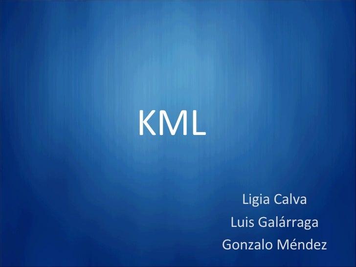 KML Ligia Calva Luis Galárraga Gonzalo Méndez
