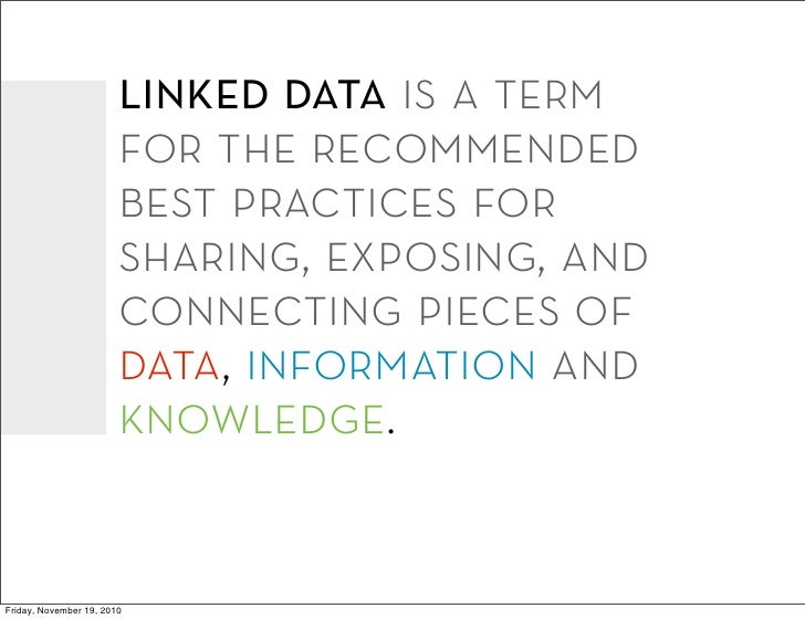 linked data is a term                        for the recommended                        best practices for                ...