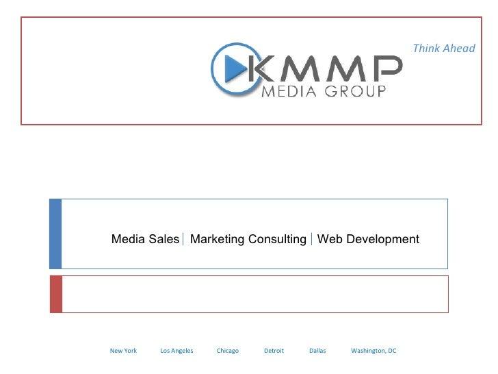 New York  Los Angeles  Chicago  Detroit  Dallas  Washington, DC Think Ahead Media Sales  Marketing Consulting  Web Develop...
