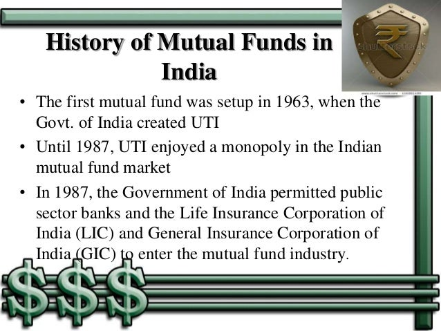 indian mutual fund industry Learn some background on mutual funds and what factors can be used to assess their investment quality of the broad issues related to today's mutual fund industry.