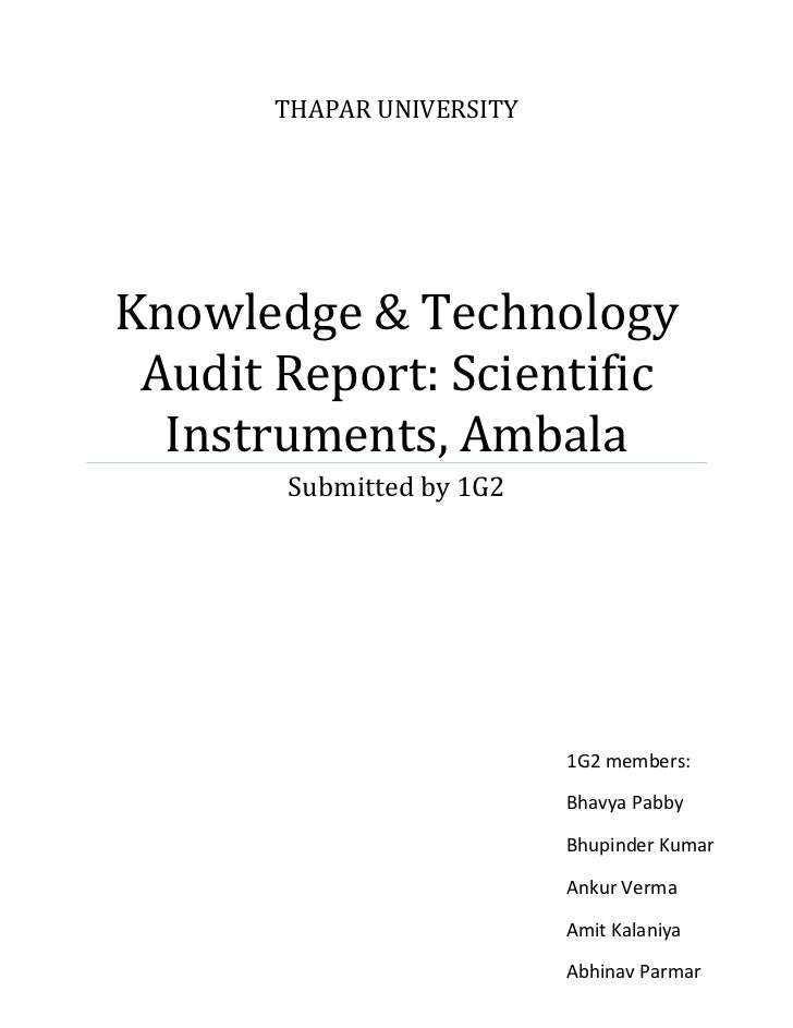THAPAR UNIVERSITYKnowledge & Technology Audit Report: Scientific  Instruments, Ambala       Submitted by 1G2              ...