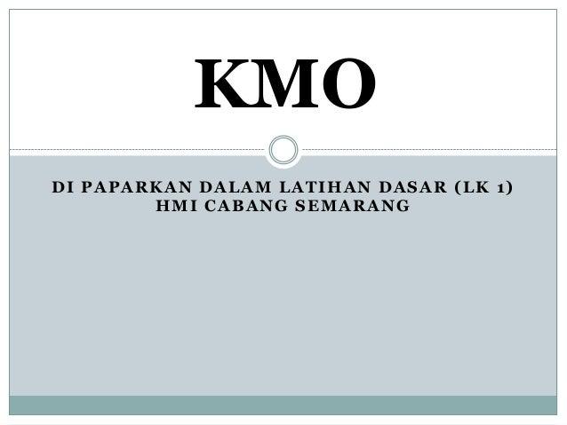 DI PAPARKAN DALAM LATIHAN DASAR (LK 1) HMI CABANG SEMARANG KMO