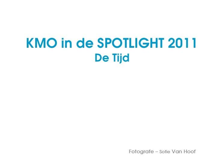 KMO in de SPOTLIGHT 2011         De Tijd               Fotografe – Sofie Van Hoof
