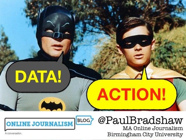 ACTION! DATA! 11 @PaulBradshaw MA Online Journalism Birmingham City University