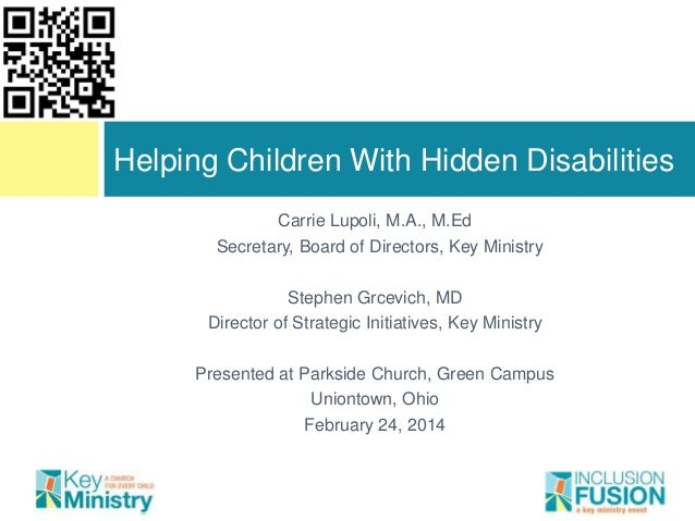 Helping Children With Hidden Disabilities Carrie Lupoli, M.A., M.Ed Secretary, Board of Directors, Key Ministry  Stephen G...