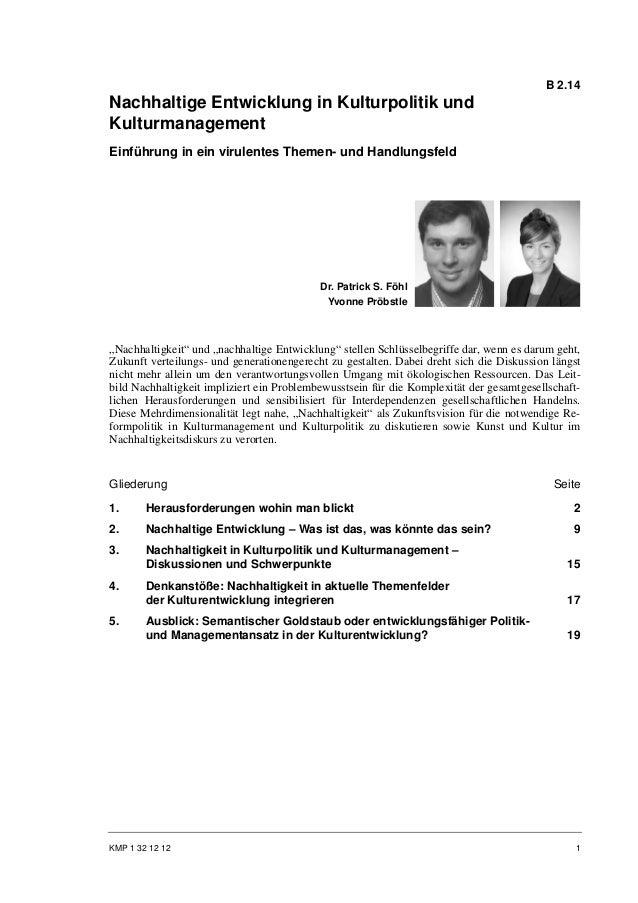 B 2.14Nachhaltige Entwicklung in Kulturpolitik undKulturmanagementEinführung in ein virulentes Themen- und Handlungsfeld  ...