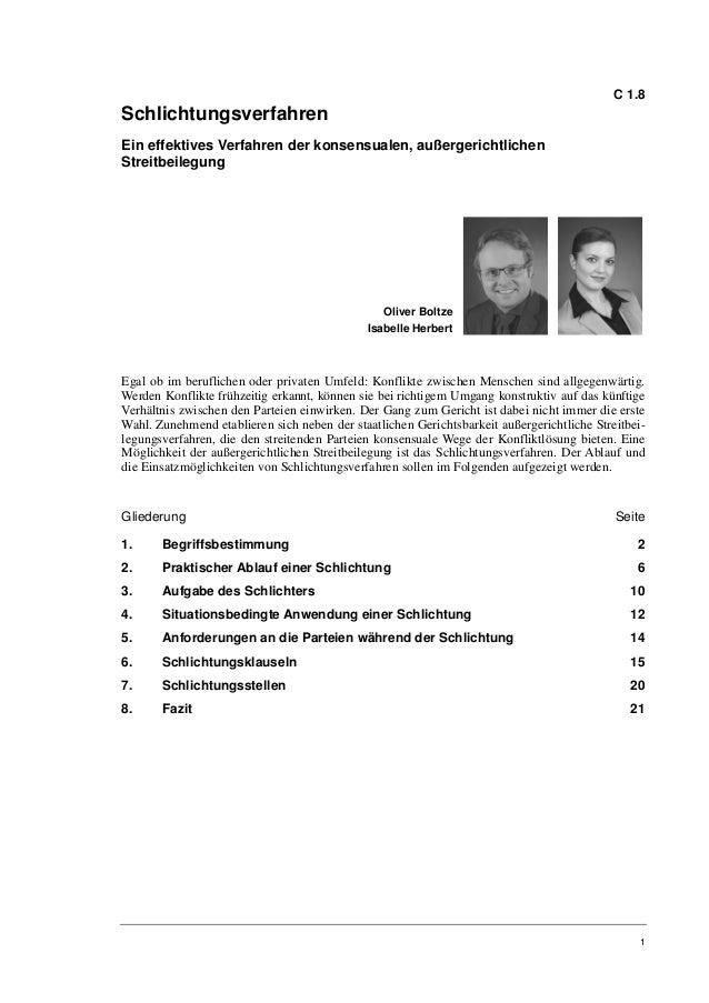 C 1.8SchlichtungsverfahrenEin effektives Verfahren der konsensualen, außergerichtlichenStreitbeilegung                    ...