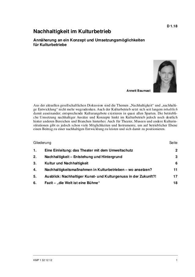 D 1.18Nachhaltigkeit im KulturbetriebAnnäherung an ein Konzept und Umsetzungsmöglichkeitenfür Kulturbetriebe              ...