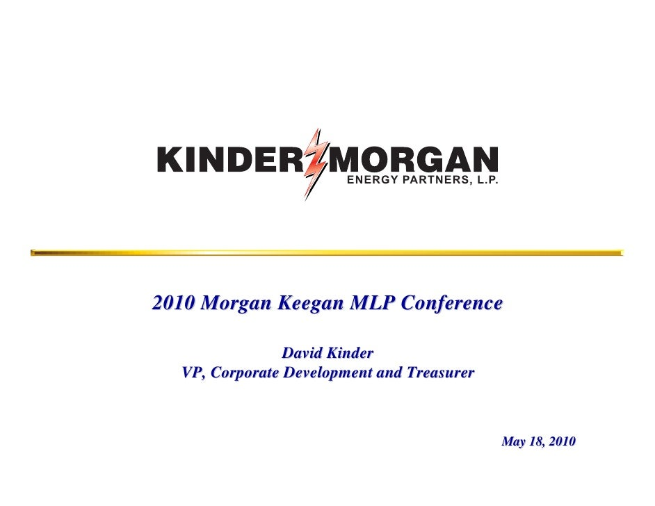 ENERGY PARTNERS, L.P.     2010 Morgan Keegan MLP Conference                  David Kinder   VP, Corporate Development and ...