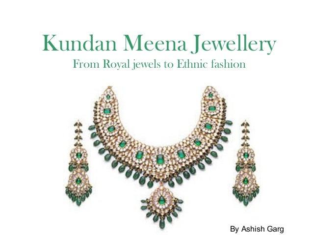 By Ashish Garg Kundan Meena Jewellery From Royal jewels to Ethnic fashion pics By Ashish Garg