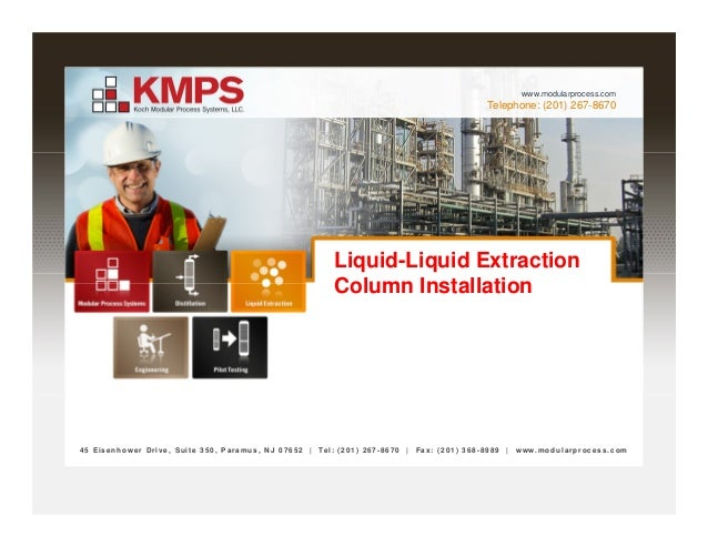 Telephone: (201) 267-8670 www.modularprocess.com Liquid-Liquid Extraction Column Installation 45 Eisenhow er Drive, Suite ...