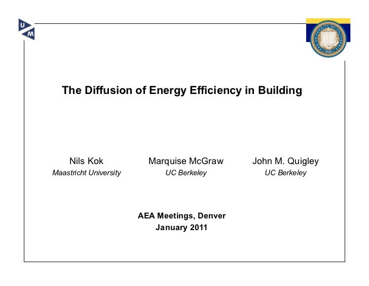 The Diffusion of Energy Efficiency in Building     Nils Kok             Marquise McGraw      John M. QuigleyMaastricht Uni...