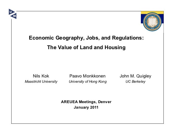 Economic Geography, Jobs, and Regulations:              The Value of Land and Housing     Nils Kok              Paavo Monk...