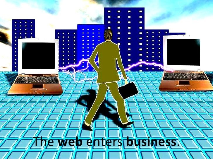 The  web  enters  business .