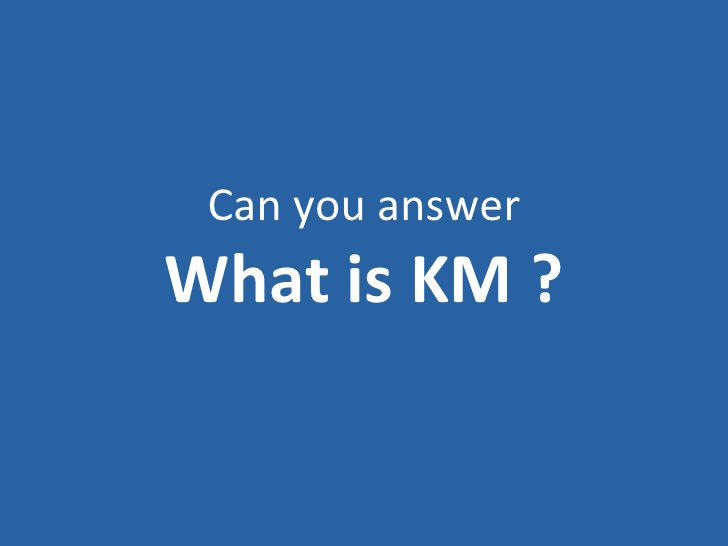 Can you answer What is KM ?