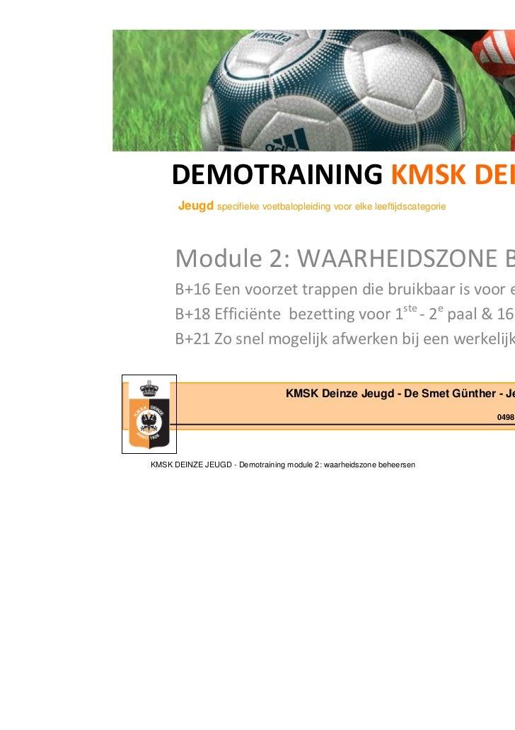 DEMOTRAINING KMSK DEINZE JEUGD      Jeugd specifieke voetbalopleiding voor elke leeftijdscategorie      Module 2: WAARHEID...