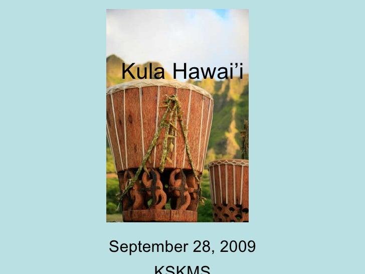 Kula Hawai'i September 28, 2009 KSKMS