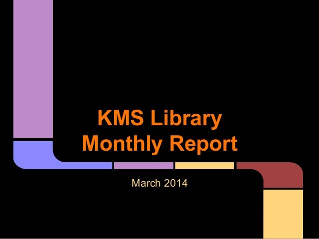 KMS Library Monthly Report March 2014
