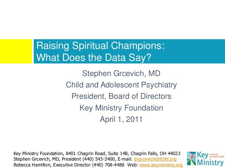 Raising Spiritual Champions:          What Does the Data Say?                             Stephen Grcevich, MD            ...