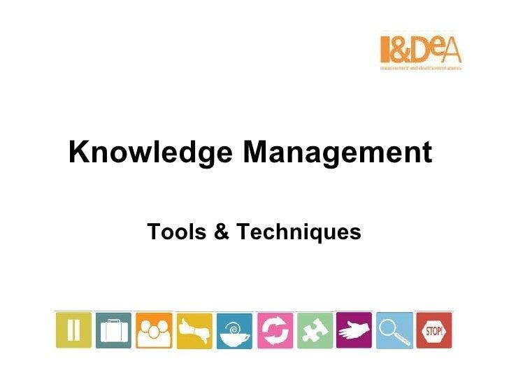 Knowledge Management   Tools & Techniques