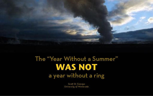 """The """"Year Without a Summer""""  WAS NOT  a year without a ring  Sco! St. George  University of Minnesota"""