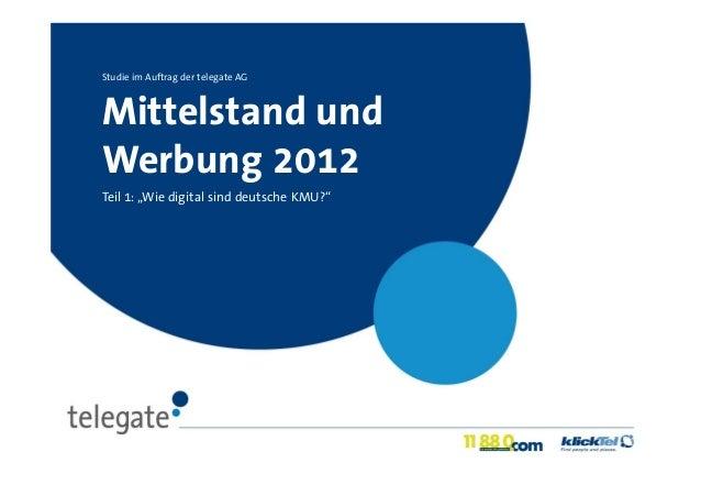 """Studie im Auftrag der telegate AGMittelstand undWerbung 2012Teil 1: """"Wie digital sind deutsche KMU?"""""""