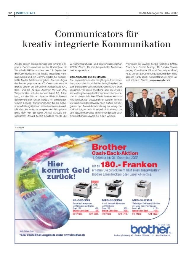 32  WIRTSCHAFT  KMU Manager Nr. 10 – 2007  Communicators für kreativ integrierte Kommunikation An der dritten Preisverleih...