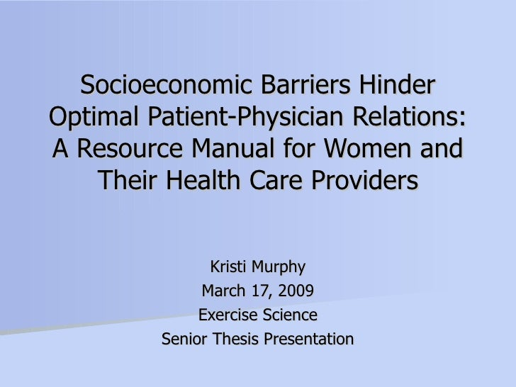 Socioeconomic Barriers Hinder Optimal Patient-Physician Relations: A Resource Manual for Women and Their Health Care Provi...