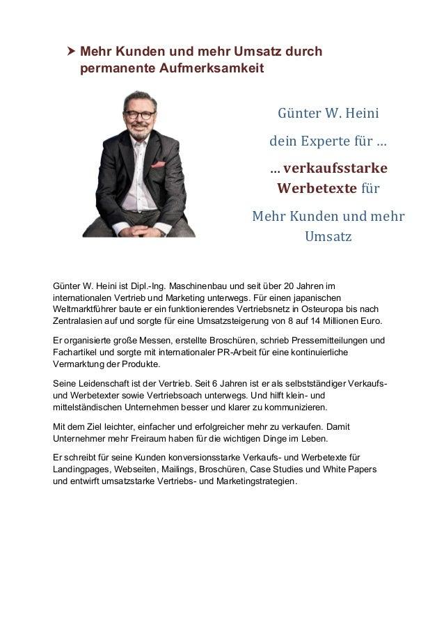  Mehr Kunden und mehr Umsatz durch permanente Aufmerksamkeit Günter W. Heini ist Dipl.-Ing. Maschinenbau und seit über 20...