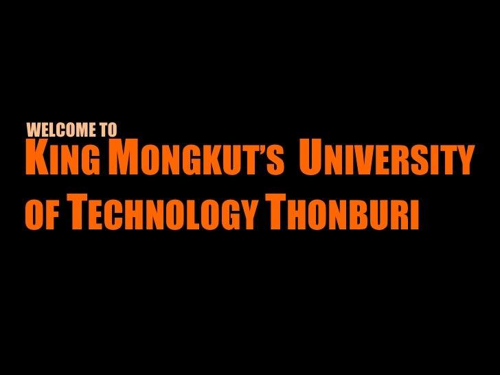 WELCOME TOKING MONGKUT'S UNIVERSITYOF TECHNOLOGY THONBURI