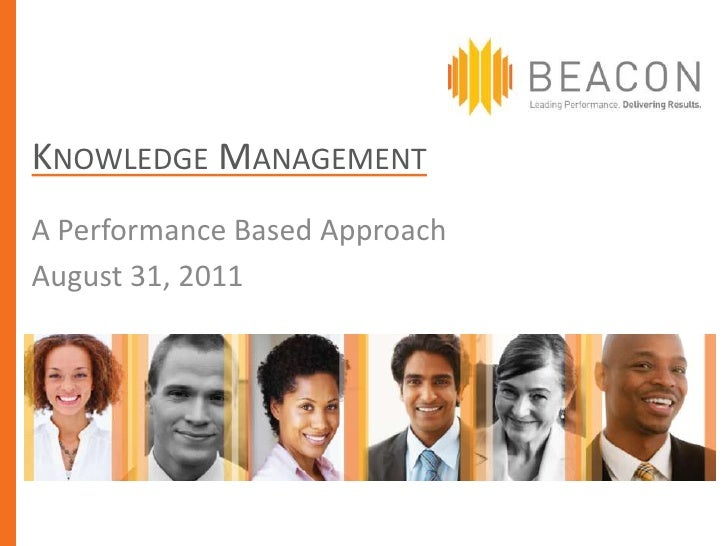 KNOWLEDGE MANAGEMENTA Performance Based ApproachAugust 31, 2011