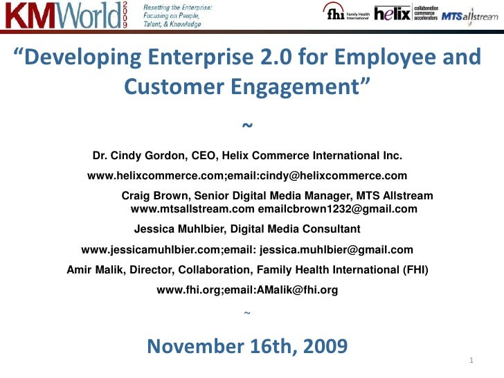 "1<br />""Developing Enterprise 2.0 for Employee and Customer Engagement""<br />~<br />Dr. Cindy Gordon, CEO, Helix Commerce ..."