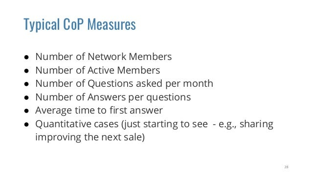 What do you measure?  ● It is easy to measure things like number of post; speed of responding, etc. ● Do you measure how ...