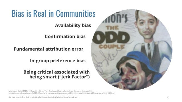 """Bias is Real in Communities Being critical associated with being smart (""""Jerk Factor"""") Availability bias Confirmation bias ..."""