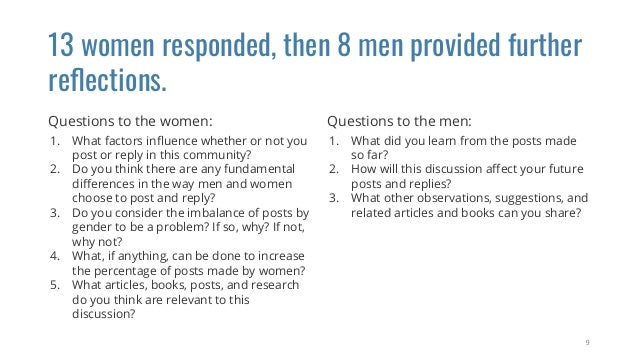 13 women responded, then 8 men provided further reflections. Questions to the women: 1. What factors influence whether or n...