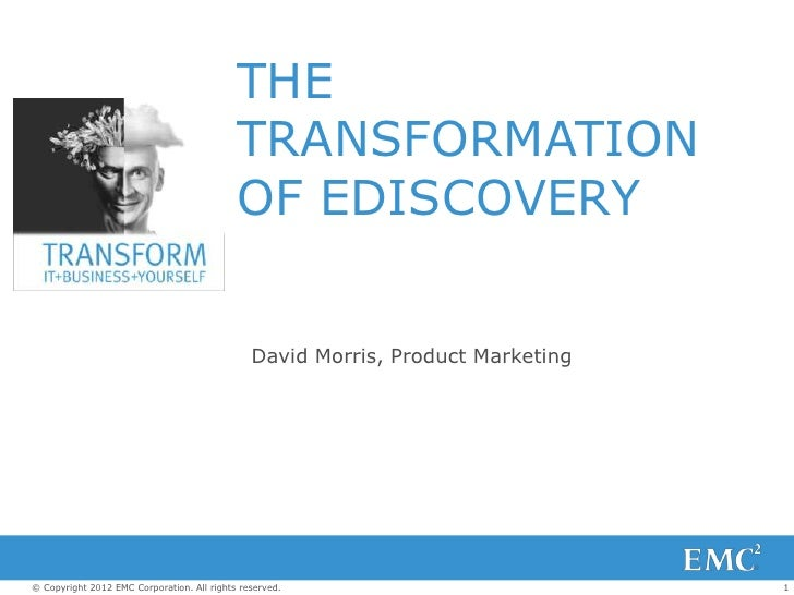 THE                                            TRANSFORMATION                                            OF EDISCOVERY    ...