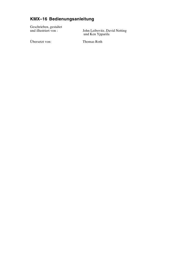 KMX–16 Bedienungsanleitung Geschrieben, gestaltet und illustriert von :    John Leibovitz, David Netting                  ...