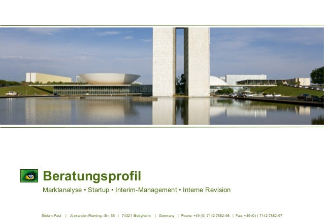 Beratungsprofil Marktanalyse • Startup • Interim-Management • Interne Revision  Stefan Paul  |  Alexander-Fleming.-Str. 65...