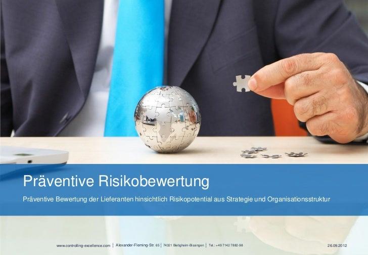 Präventive RisikobewertungPräventive Bewertung der Lieferanten hinsichtlich Risikopotential aus Strategie und Organisation...